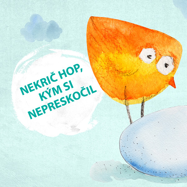 nekrič hop, kým si nepreskočil. Don't count your chicken before they are hatched. best english bratislava