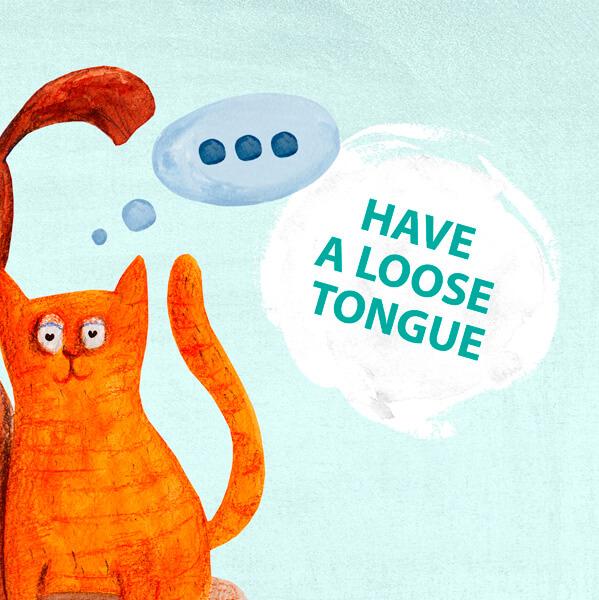 pustiť si jazyk na špacír have a loose tongue fráza týždňa jazyková škola Best English Bratislava