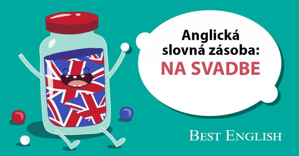 SLOVNÁ ZÁSOBA – jazyková škola Best English Bratislava – at the wedding – na svadbe