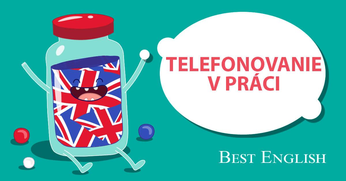 TELEFONOVANIE V PRACI SLOVNA ZASOBA JAZYKOVÁ ŠKOLA BEST ENGLISH BRATISLAVA